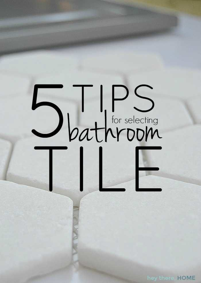 5 Tips For Choosing The Right Bathroom Tile
