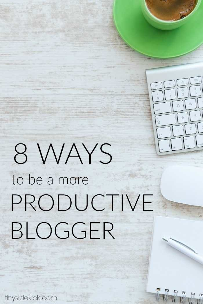 8 tips for being a productive blogger