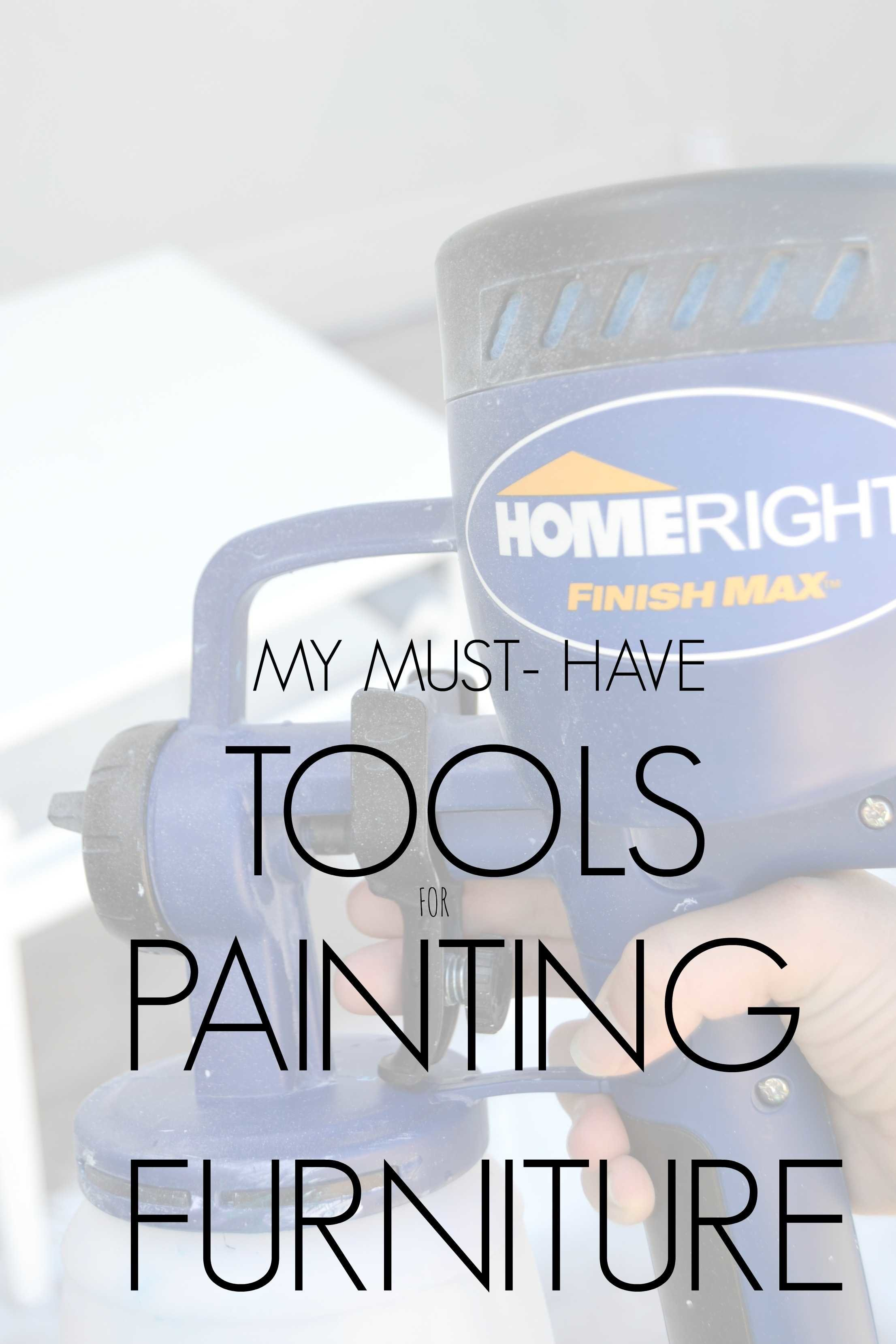 my must have tools for painting furniture