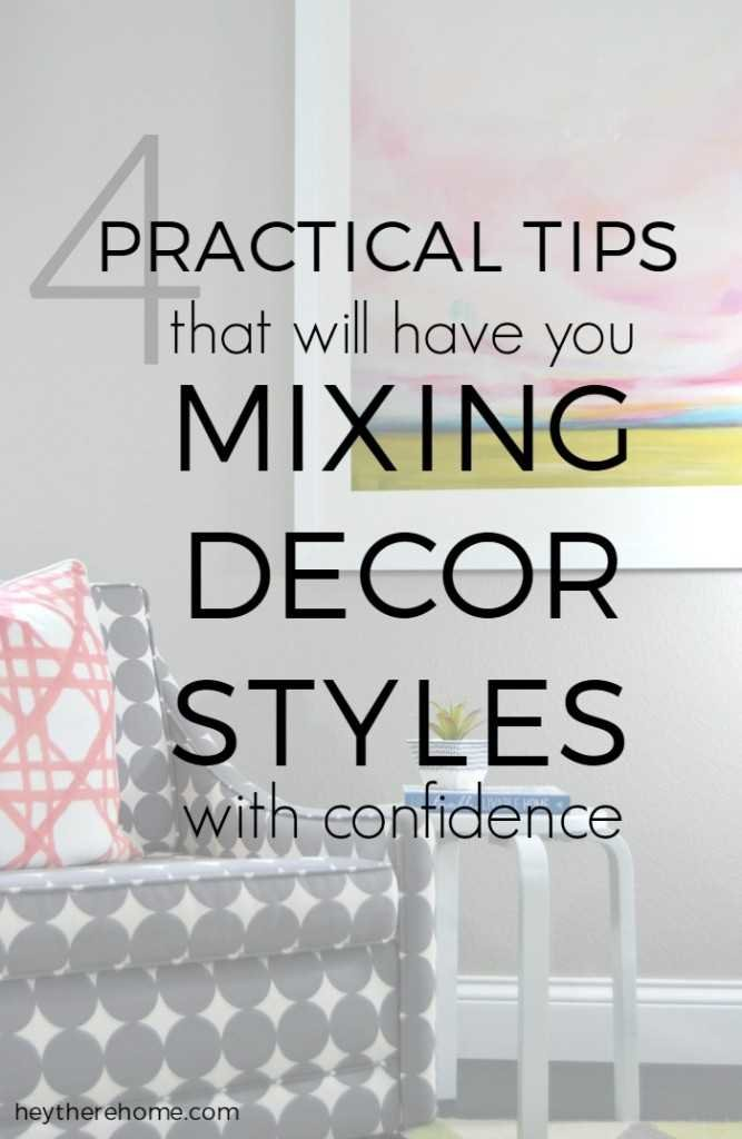 4 Easy Tips For Mixing Different Decorating Styles With Confidence