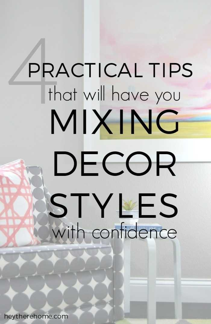 Merveilleux 4 Practical Tips That Will Have You Mixing Home Decor Styles With Confidence