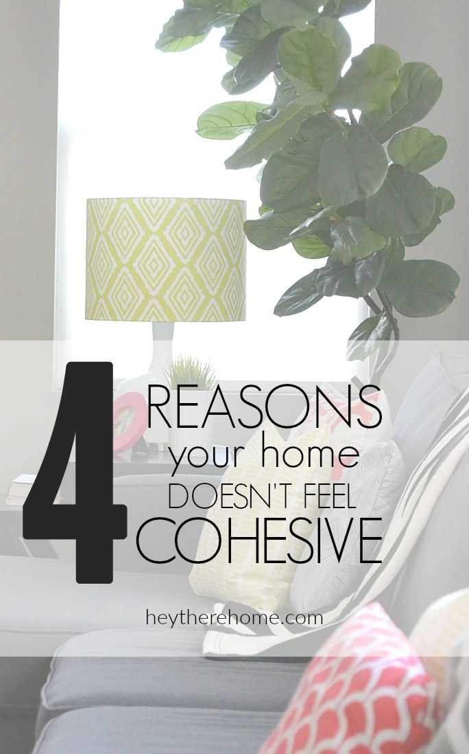 4 reasons your home doesn't feel cohesive and tips to fix it