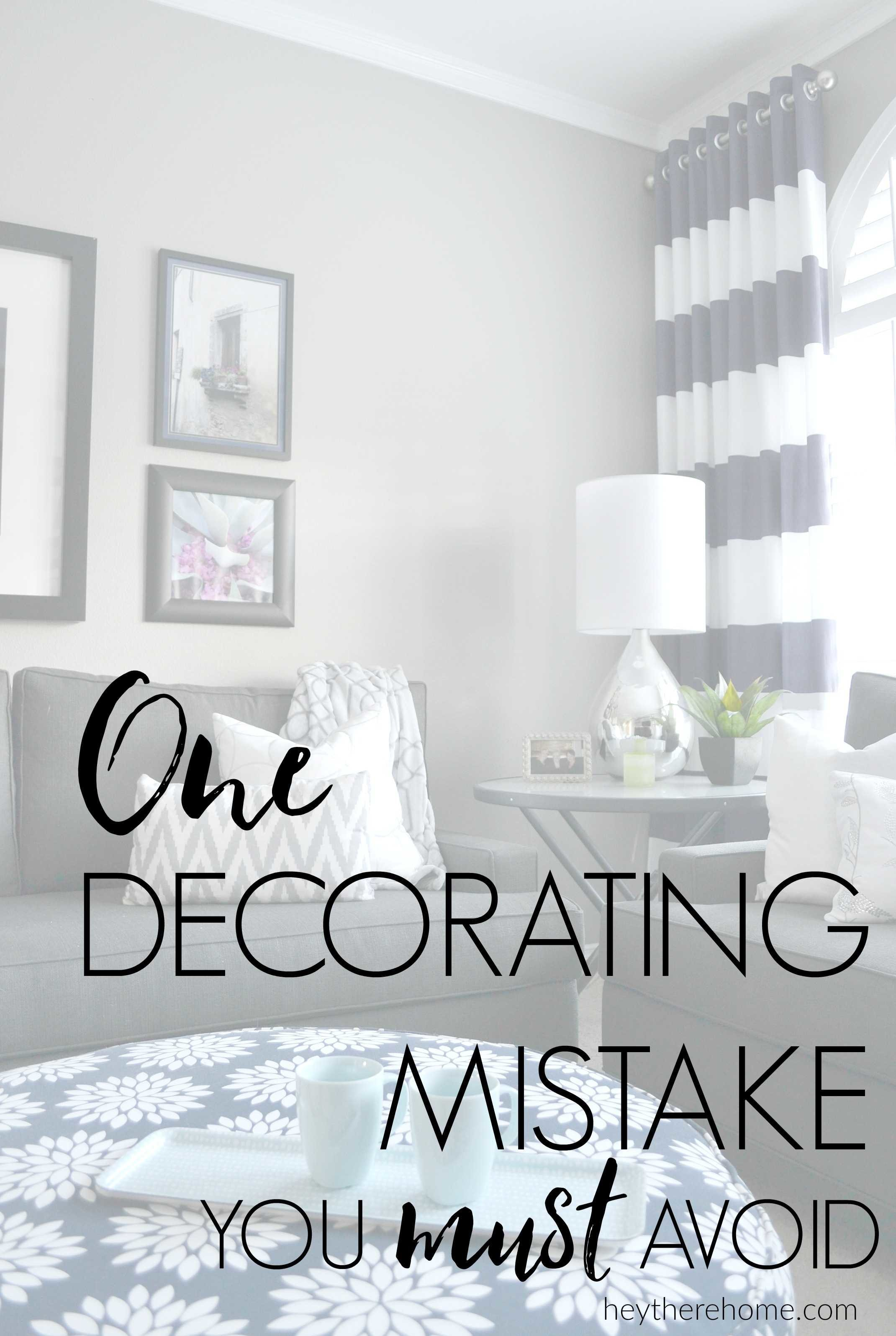 One Decorating Mistake You Must Avoid