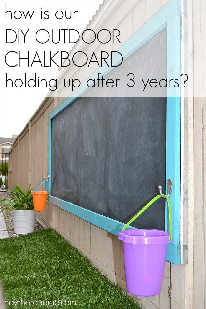 How Is Our Diy Outdoor Chalkboard Holding Up After 3 Years