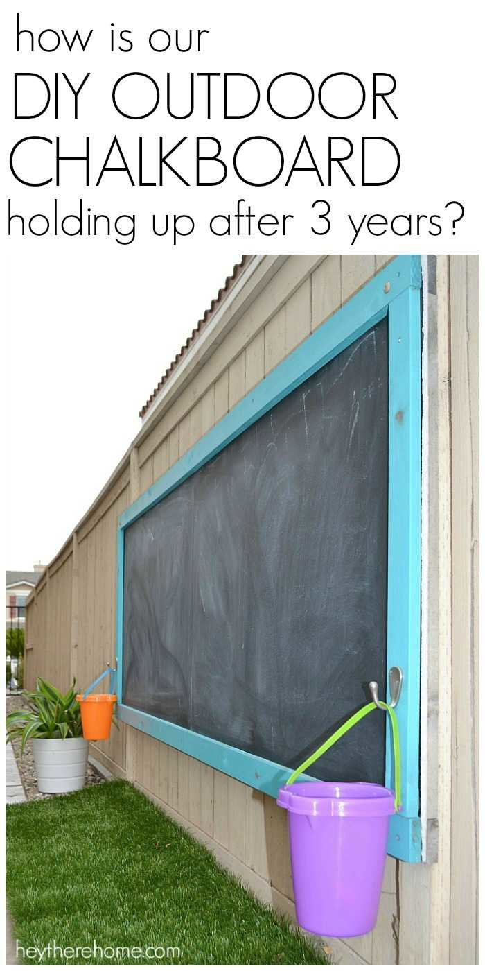 How Is Our DIY Outdoor Chalkboard Holding Up After 3 Years?