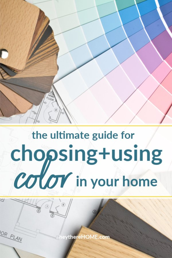 the ultimate guide for choosing and using color in your home