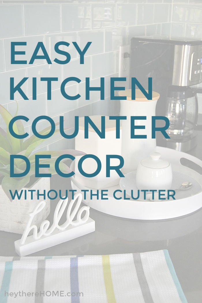 Easy kitchen counter decor without the clutter