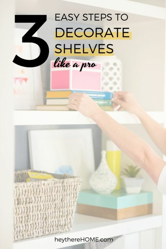 How To Decorate Shelves: My Easy 3 Step Formula