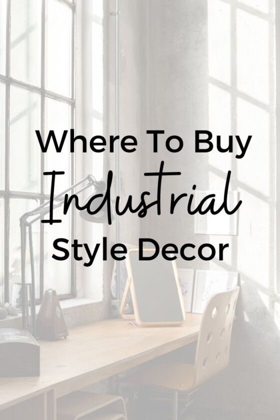 Where to Buy Industrial Home Decor